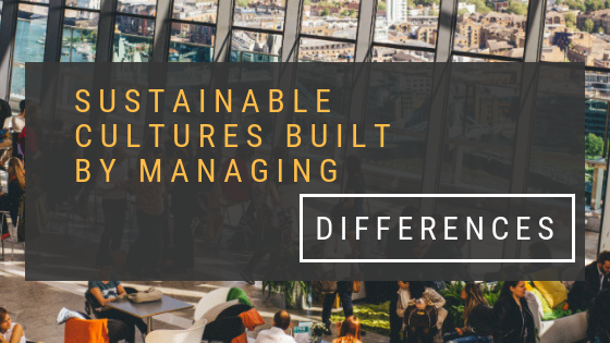 sustainable cultures built by managing differences