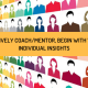 To effectively coach mentor begin with validated individual insights
