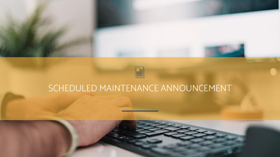 Scheduled Maintenance Announcement